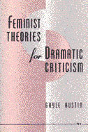 Cover image for 'Feminist Theories for Dramatic Criticism'