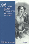 Book cover for 'Plays by Early American Women, 1775-1850'