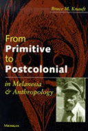 Cover image for 'From Primitive to Postcolonial in Melanesia and Anthropology'