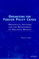 Book cover for 'Organizing for Foreign Policy Crises'