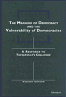 Book cover for 'The Meaning of Democracy and the Vulnerabilities of Democracies'