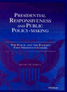 Cover image for 'Presidential Responsiveness and Public Policy-Making'