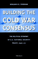 Book cover for 'Building the Cold War Consensus'