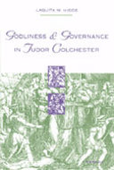 Book cover for 'Godliness and Governance in Tudor Colchester'