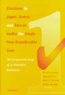 Book cover for 'Elections in Japan, Korea, and Taiwan under the Single Non-Transferable Vote'