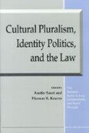 Book cover for 'Cultural Pluralism, Identity Politics, and the Law'