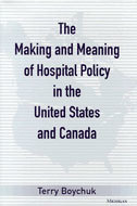 Cover image for 'The Making and Meaning of Hospital Policy in the United States and Canada'