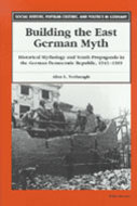 Cover image for 'Building the East German Myth'