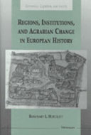 Cover image for 'Regions, Institutions, and Agrarian Change in European History'