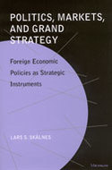 Book cover for 'Politics, Markets, and Grand Strategy'