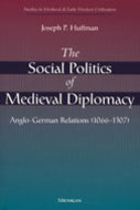 Cover image for 'The Social Politics of Medieval Diplomacy'