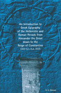 Cover image for '<DIV>An Introduction to Greek Epigraphy of the Hellenistic and Roman Periods from Alexander the Great down to the Reign of Constantine (323 B.C. - A.D. 337)<BR></DIV>'