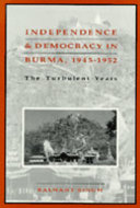 Book cover for 'Independence and Democracy in Burma, 1945–1952'