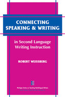 Book cover for 'Connecting Speaking & Writing in Second Language Writing Instruction'