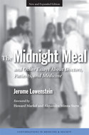Cover image for 'The Midnight Meal and Other Essays About Doctors, Patients, and Medicine'