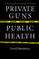 Book cover for 'Private Guns, Public Health'