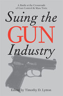 Book cover for 'Suing the Gun Industry'