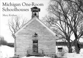 Book cover for 'Michigan One-Room Schoolhouses'