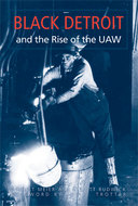 Book cover for 'Black Detroit and the Rise of the UAW'