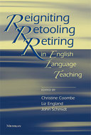 Cover image for 'Reigniting, Retooling, Retiring in English Language Teaching'