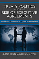 Book cover for 'Treaty Politics and the Rise of Executive Agreements'