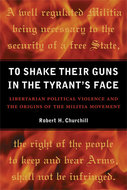 Book cover for 'To Shake Their Guns in the Tyrant's Face'