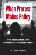 "the cover of ""When Protest Makes Policy: How Social Movements Represent Disadvantaged Groups"" by S. Laurel Weldon"