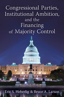 Book cover for 'Congressional Parties, Institutional Ambition, and the Financing of Majority Control'