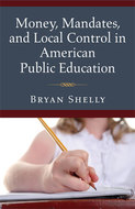 Book cover for 'Money, Mandates, and Local Control in American Public Education'