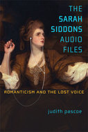The Sarah Siddons Audio Files by Judith Pascoe