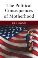 Product cover for 'The Political Consequences of Motherhood'
