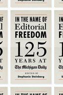 Product cover for 'In the Name of Editorial Freedom: 125 Years at the Michigan Daily'