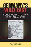 Book cover for 'Germany's Wild East'