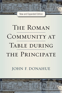 Cover image for 'The Roman Community at Table during the Principate, New and Expanded Edition'