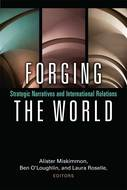 Product cover for 'Forging the World: Strategic Narratives and International Relations'
