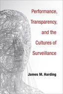 Product cover for 'Performance, Transparency, and the Cultures of Surveillance'