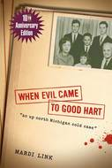 Book cover for 'When Evil Came to Good Hart, 10th Anniversary Edition'