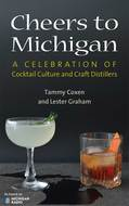 Product cover for 'Cheers to Michigan: A Celebration of Cocktail Culture and Craft Distillers'