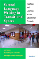 Cover image for 'Second Language Writing in Transitional Spaces'