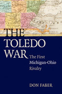 Product cover for 'The Toledo War: The First Michigan-Ohio Rivalry'