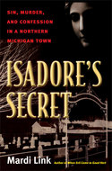 Product cover for 'Isadore's Secret: Sin, Murder, and Confession in a Northern Michigan Town'