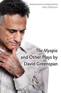 Book cover for 'The Myopia and Other Plays by David Greenspan'