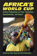 Product cover for 'Africa's World Cup: Critical Reflections on Play, Patriotism, Spectatorship, and Space'