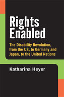Product cover for 'Rights Enabled: The Disability Revolution, from the US, to Germany and Japan, to the United Nations'