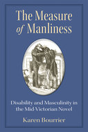 Product cover for 'The Measure of Manliness: Disability and Masculinity in the Mid-Victorian Novel'