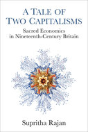 Product cover for 'A Tale of Two Capitalisms: Sacred Economics in Nineteenth-Century Britain'