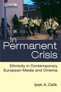 Product cover for 'In Permanent Crisis: Ethnicity in Contemporary European Media and Cinema'