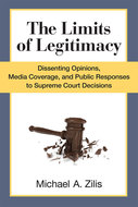 Product cover for 'The Limits of Legitimacy: Dissenting Opinions, Media Coverage, and Public Responses to Supreme Court Decisions'