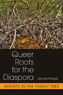 Book cover for 'Queer Roots for the Diaspora'