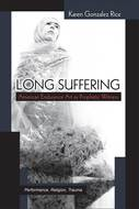 Product cover for 'Long Suffering: American Endurance Art as Prophetic Witness'